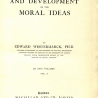 Westermarck, Edward<br /><br /> The Origin and Development of the MoralIdeas: Vol. I